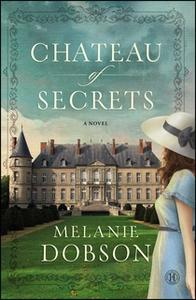 «Chateau of Secrets» by Melanie Dobson