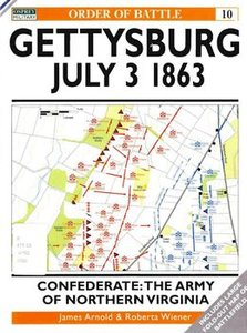 Gettysburg July 3 1863. Confederate: The Army of Northern Virginia (Osprey Order of Battle 10) (repost)