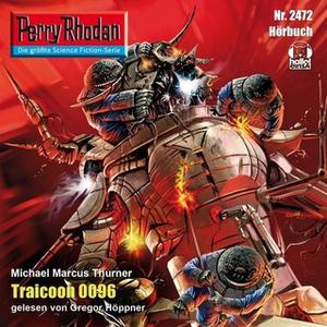 «Perry Rhodan - Episode 2472: Traicoon 0096» by Michael Marcus Thurner