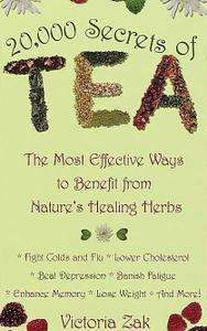 20,000 Secrets of Tea: The Most Effective Ways to Benefit from Nature's Healing Herbs Mass Market