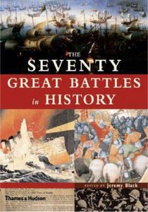 The Seventy Great Battles in History of All Time