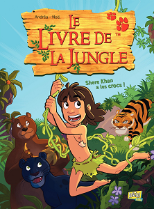 Le Livre de la Jungle - Tome 1 - Sher Khan a les Crocs