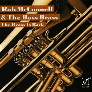 Rob McConnell & The Boss Brass - The Brass Is Back (1991) {Concord Jazz}