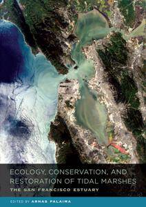 Ecology, Conservation, and Restoration of Tidal Marshes: The San Francisco Estuary (repost)