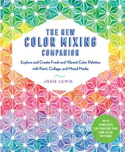 The New Color Mixing Companion: Explore and Create Fresh and Vibrant Color Palettes with Paint, Collage, and Mixed Media...