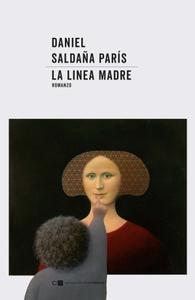 Daniel Saldana Paris - La linea madre