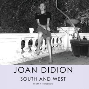 «South and West» by Joan Didion