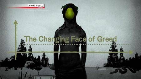 NHK - The Changing Face of Greed (2017)