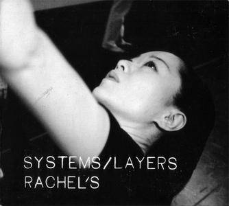 Rachel's - Systems/Layers (2003) {¼ Stick} **[RE-UP]**
