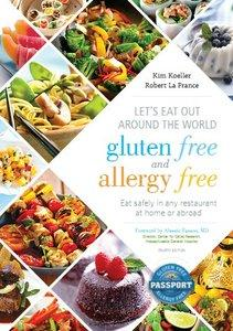 Let's Eat Out Around the World Gluten Free and Allergy Free, Fourth Edition (Repost)