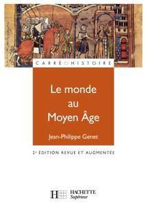 """Jean-Philippe Genet, """"Le monde au Moyen Age : Espaces, pouvoirs, civilisations"""""""