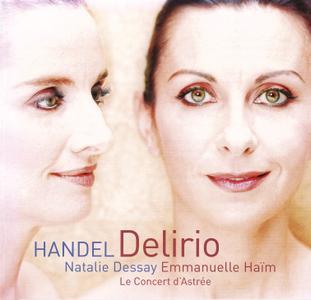Natalie Dessay, Emmanuelle Haim, Le Concert d'Astree - Delirio: Handel's Italian Cantatas (2005)
