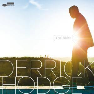 Derrick Hodge - Live Today (2013) [Official Digital Download]