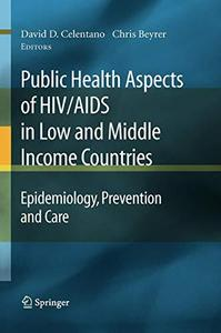 Public Health Aspects of HIV/AIDS in Low and Middle Income Countries: Epidemiology, Prevention and Care