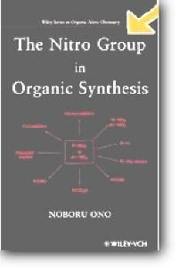 Noboru Ono, «The Nitro Group in Organic Synthesis»