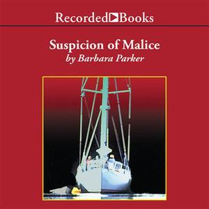 «Suspicion of Malice» by Barbara Parker