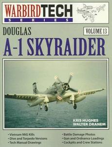 Douglas A-1 Skyraider - Warbird Tech Vol. 13 (Repost)