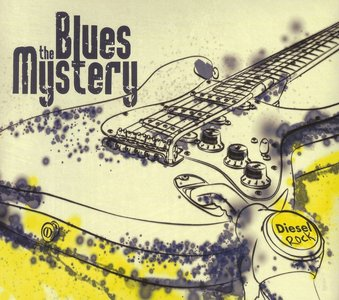 The Blues Mystery - Diesel Rock (2015) RE-UP