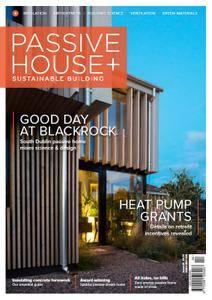 Passive House+ - Issue 25 2018 (Irish Edition)