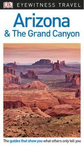 DK Eyewitness Travel Guide: Arizona & the Grand Canyon, 6th Edition