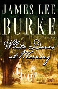 «White Doves at Morning» by James Lee Burke