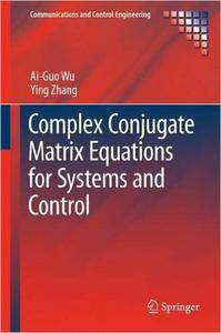 Complex Conjugate Matrix Equations for Systems and Control (repost)