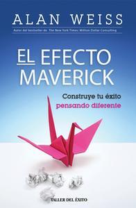 «El Efecto Maverick» by Alan Weiss