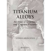 Titanium Alloys: An Atlas of Structures and Fracture Features