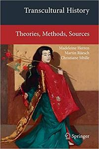 Transcultural History Theories, Methods, Sources