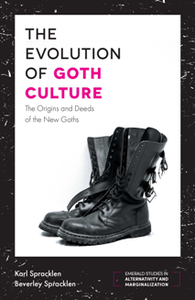 The Evolution of Goth Culture : The Origins and Deeds of the New Goths