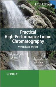 Practical High-Performance Liquid Chromatography, Fifth Edition (Repost)