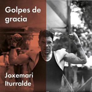 «Golpes de gracia» by Joxemari Iturralde