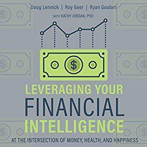 Leveraging Your Financial Intelligence: At the Intersection of Money, Health, and Happiness [Audiobook]