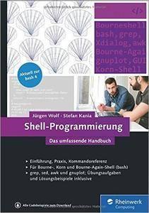 Shell-Programmierung: Das umfassende Handbuch  (Auflage: 5)