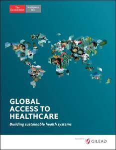 The Economist (Intelligence Unit) - Global Access to Healthcare (2017)