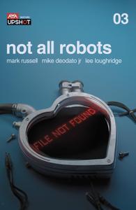 Not All Robots 003 (2021) (Digital) (Relic-Empire