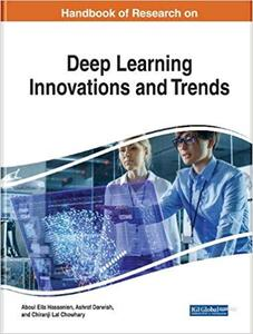 Handbook of Research on Deep Learning Innovations and Trends (Advances in Computational Intelligence and Robotics)
