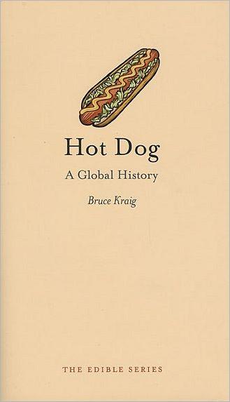 Hot Dog: A Global History (repost)