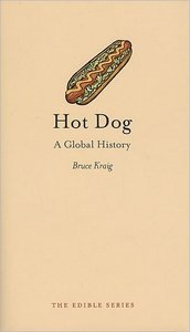 Hot Dog: A Global History (repost)