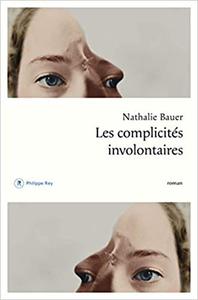 Les complicités involontaires - Nathalie Bauer