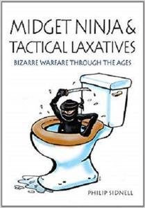 Midget Ninja and Tactical Laxatives: Bizarre Warfare Through the Ages