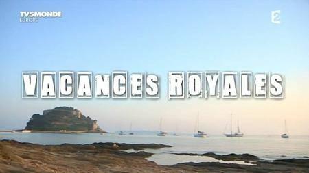 TV5Monde Secrets d'Histoire - Vacances Royales (2014)