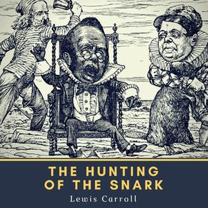 «The Hunting of the Snark» by Lewis Carroll