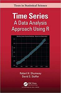 Time Series A Data Analysis Approach Using R (Chapman & HallCRC Texts in Statistical Science)