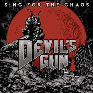 Devil's Gun - Sing for the Chaos (2019)