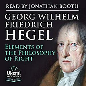 Elements of the Philosophy of Right [Audiobook]