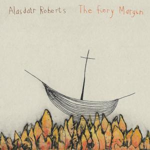 Alasdair Roberts - The Fiery Margin (2019)