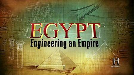 History Channel - Engineering an Empire: Egypt (2005)