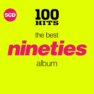 VA - 100 Hits: The Best Nineties Album (5CD, 2018)
