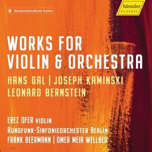 Erez Ofer, Rundfunk-Sinfonieorchester Berlin, Frank Beermann feat. Omer Meir Wellber - Gál, Kaminski & Bernstein Violin Concert